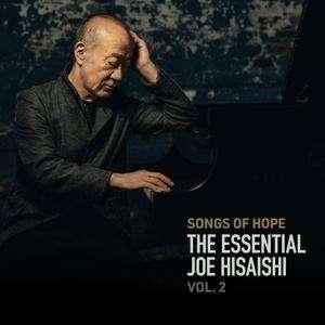 CD HISAISHI, JOE - SONGS OF HOPE: THE ESSENTIAL JOE HISAISHI VOL. 2