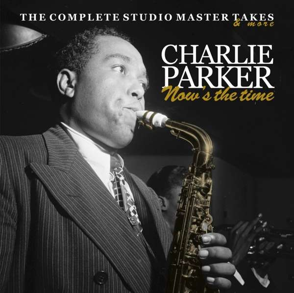 CD PARKER, CHARLIE - NOW'S THE TIME