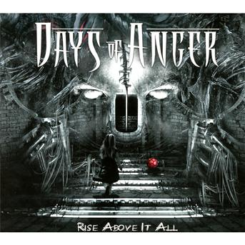 CD DAYS OF ANGER - RISE ABOVE IT ALL