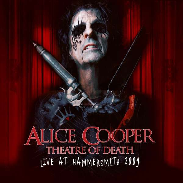 Alice Cooper - CD THEATRE OF DEATH - LIVE AT HAMMERSMITH 2009