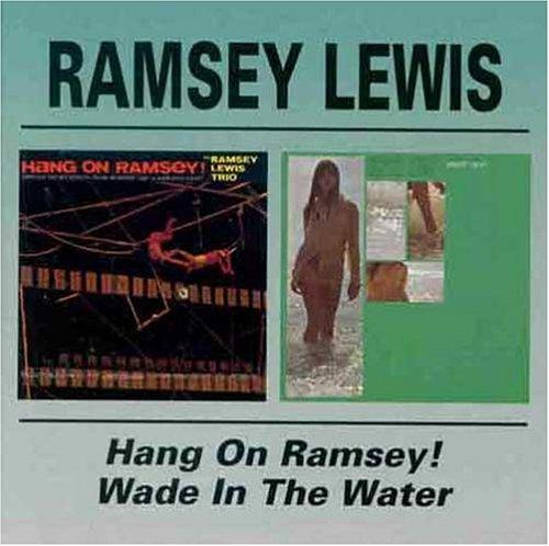 CD LEWIS, RAMSEY - HANG ON../WADE IN THE WAT