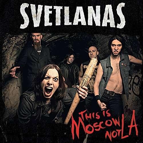 CD SVETLANAS - THIS IS MOSCOW NOT LA