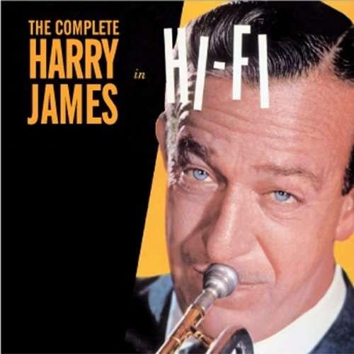 CD JAMES, HARRY - COMPLETE HARRY JAMES IN HI-FI