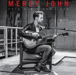 CD MERCY JOHN - THIS AIN'T NEW YORK