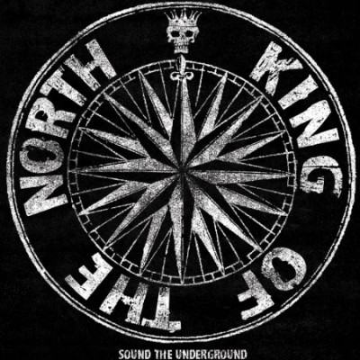 CD KING OF THE NORTH - SOUND THE UNDERGROUND