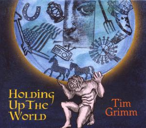 CD GRIMM, TIM - HOLDING UP THE WORLD