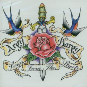 CD ARGY BARGY - SONGS FROM THE STREETS