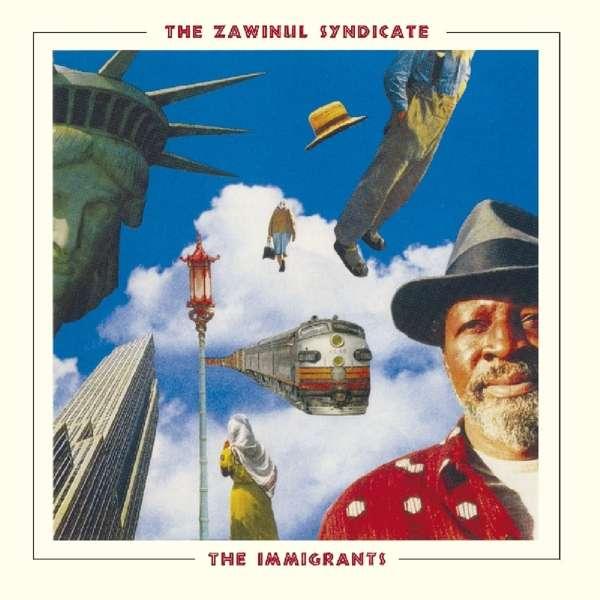 CD ZAWINUL SYNDICATE - IMMIGRANTS