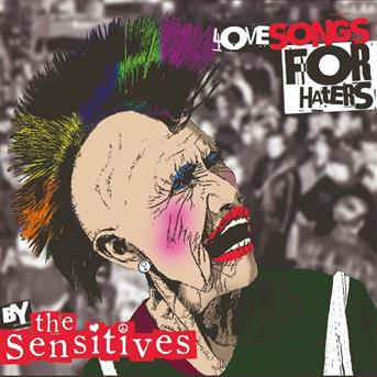 CD SENSITIVES - LOVE SONGS FOR HATERS