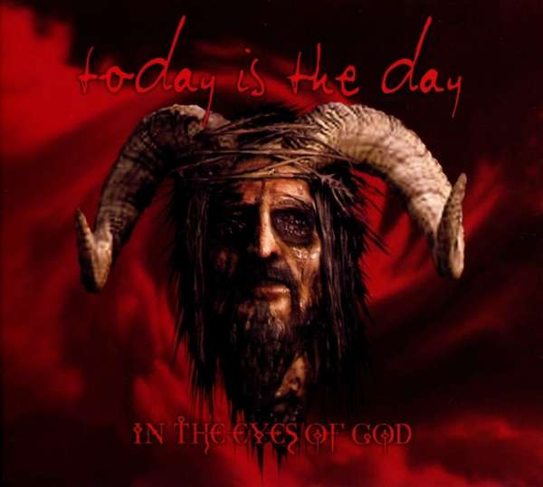 CD TODAY IS THE DAY - IN THE EYES OF GOD (DELUXE REMASTERED EDITION INCLUDING ALBUM DEMOS)