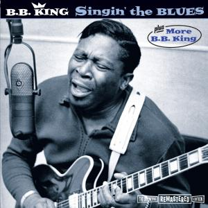 CD KING, B.B. - SINGIN THE BLUES/MORE B.B. KING