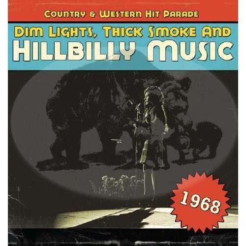 CD V/A - DIM LIGHTS, THICK SMOKE AND HILLBILLY MUSIC 1968