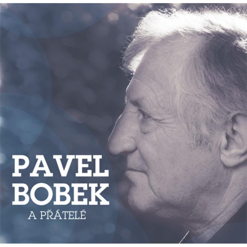 CD BOBEK PAVEL - PAVEL BOBEK A PRATELE