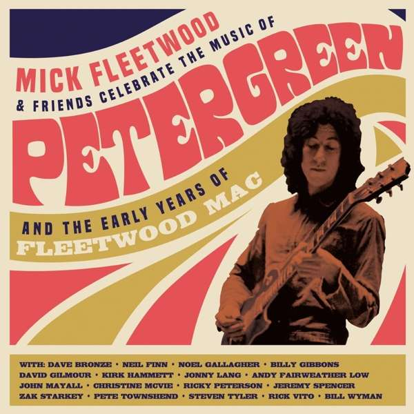 CD FLEETWOOD, MICK AND FRIENDS - CELEBRATE THE MUSIC OF PETER GREEN AND THE EARLY YEARS OF FLEETWOOD MAC