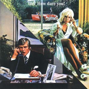 CD 10 CC - HOW DARE YOU
