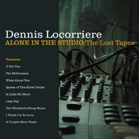 CD LOCORRIERE, DENNIS - ALONE IN THE STUDIO/LOST TAPES + DVD