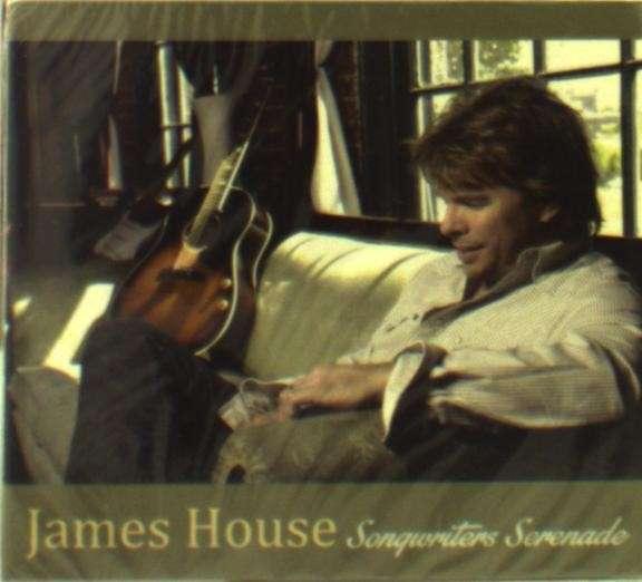 CD HOUSE, JAMES - SONGWRITERS SERENADE