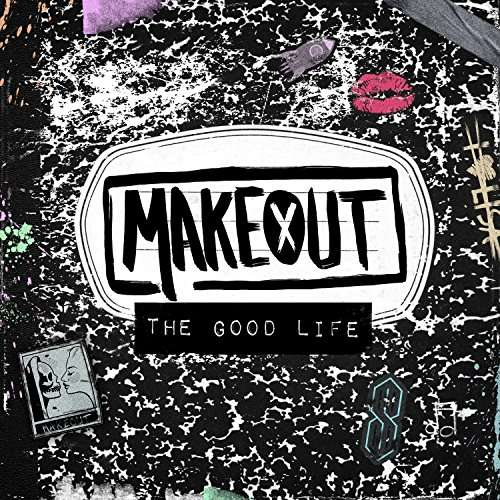 CD MAKEOUT - THE GOOD LIFE