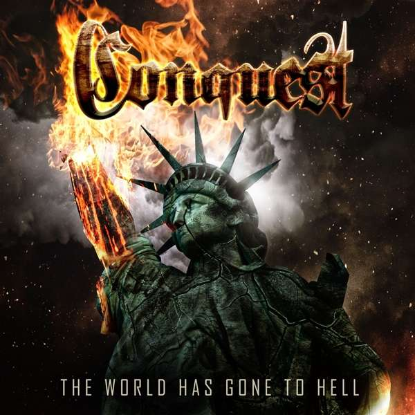 CD CONQUEST - WORLD HAS GONE TO HELL THE