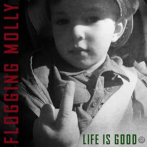 CD FLOGGING MOLLY - LIFE IS GOOD