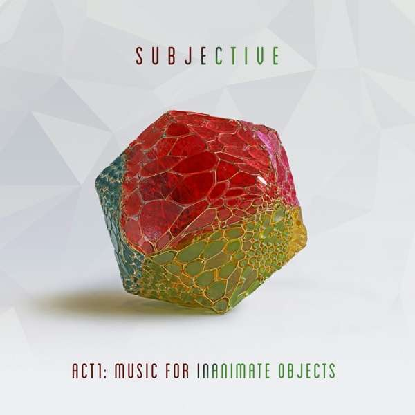 CD SUBJECTIVE - Act One - Music for Inanimate