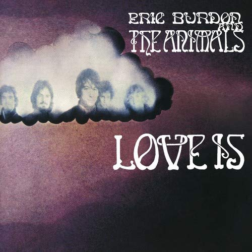 CD BURDON, ERIC & ANIMALS - LOVE IS