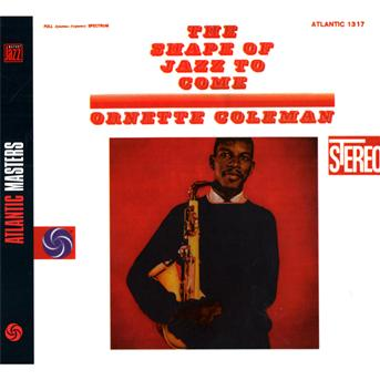 CD COLEMAN, ORNETTE - THE SHAPE OF JAZZ TO COME