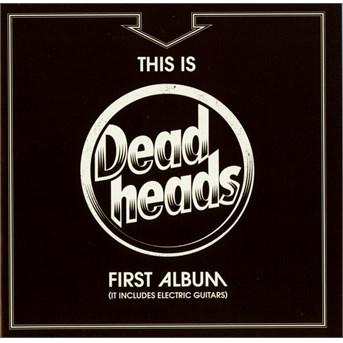 CD DEADHEADS - THIS IS DEADHEADS FIRST A