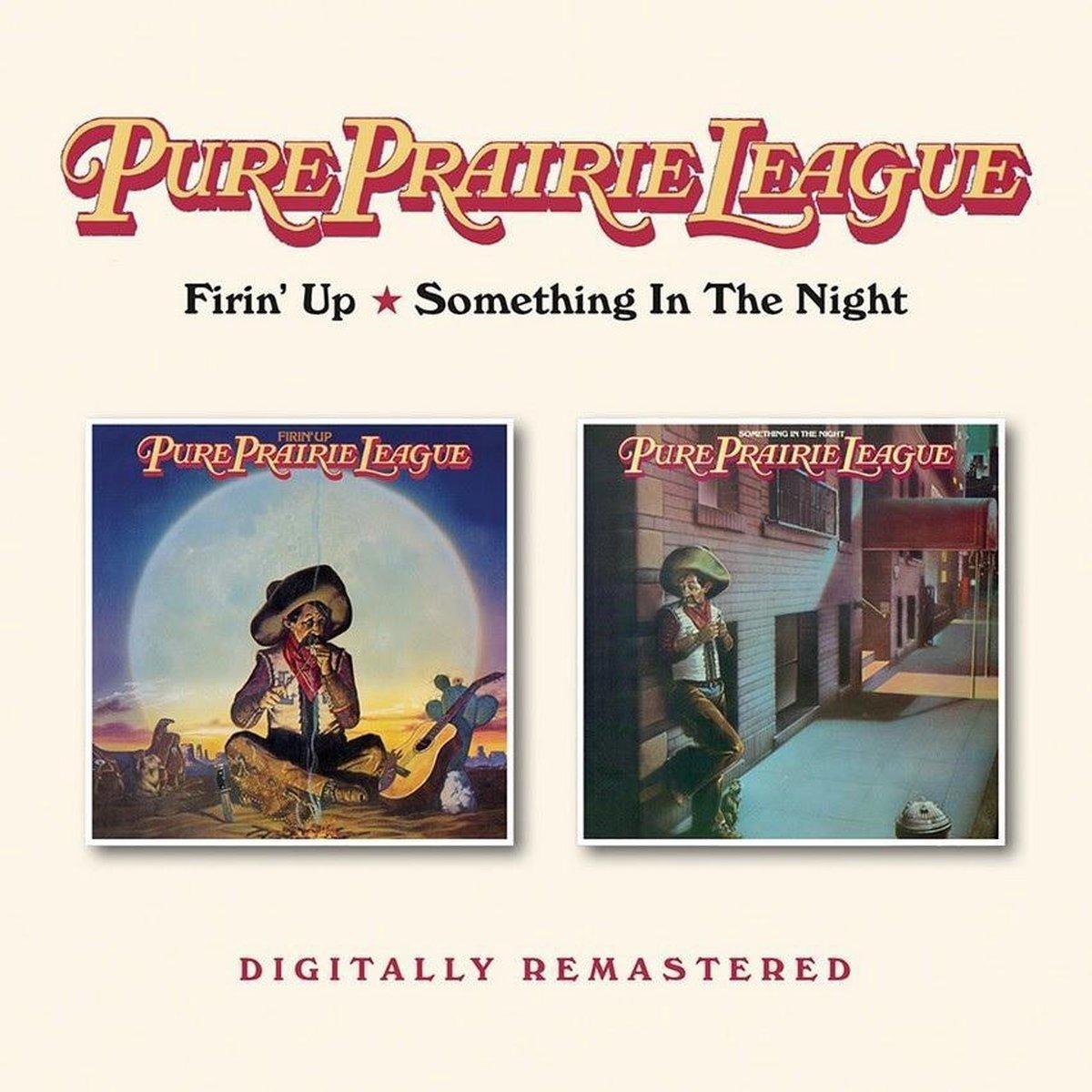 CD PURE PRAIRIE LEAGUE - FIRIN' UP/SOMETHING IN THE NIGHT