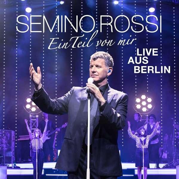 CD ROSSI, SEMINO - Ein Teil von mir (Live aus Ber
