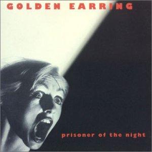 CD GOLDEN EARRING - PRISONER OF THE NIGHT