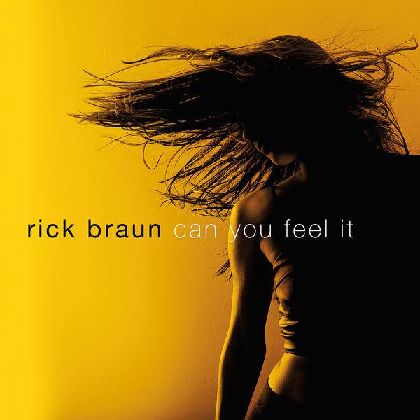 CD BRAUN, RICK - CAN YOU FEEL IT