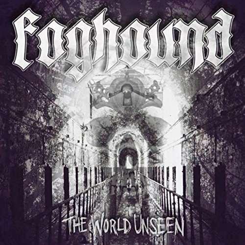 CD FOGHOUND - WORLD UNSEEN