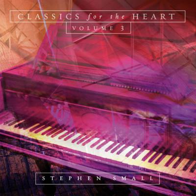 CD SMALL, STEVEN - CLASSICS FOR THE HEART - VOL.3
