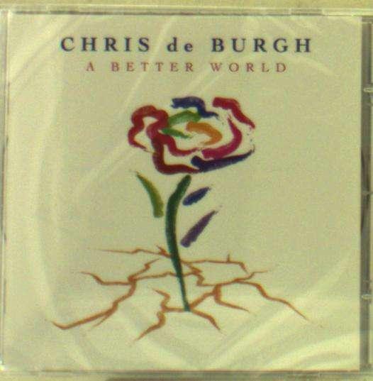 CD BURGH, CHRIS DE - A BETTER WORLD