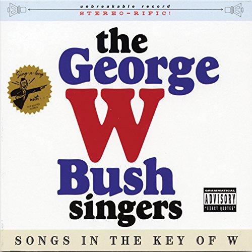 CD GEORGE W BUSH SINGERS - SONGS IN THE KEY OF W