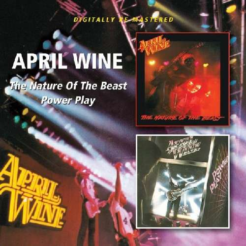 CD APRIL WINE - NATURE OF THE BEAST/POWER PLAY
