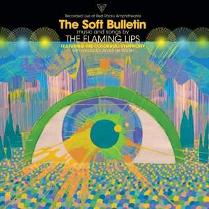 CD FLAMING LIPS - SOFT BULLETIN RECORDED LIVE AT RED ROCKS WITH THE COLORADO SYMPHONY ORCHESTRA