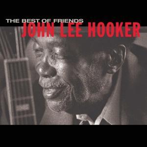 CD HOOKER JOHN LEE - THE BEST OF FRIENDS