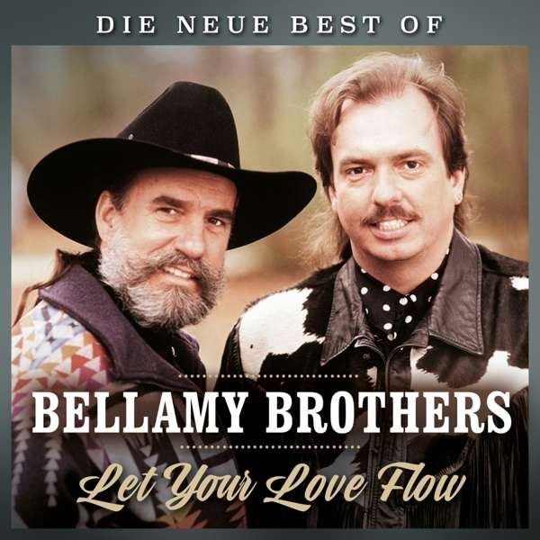CD Bellamy Brothers - Let Your Love Flow - Die Neue Best of