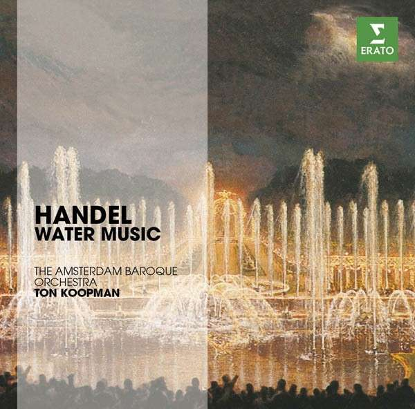 CD KOOPMAN, TON - THE ERATO STORY. HANDEL: WATER MUSIC