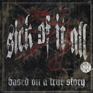 CD Sick of It All - Based On a True Story