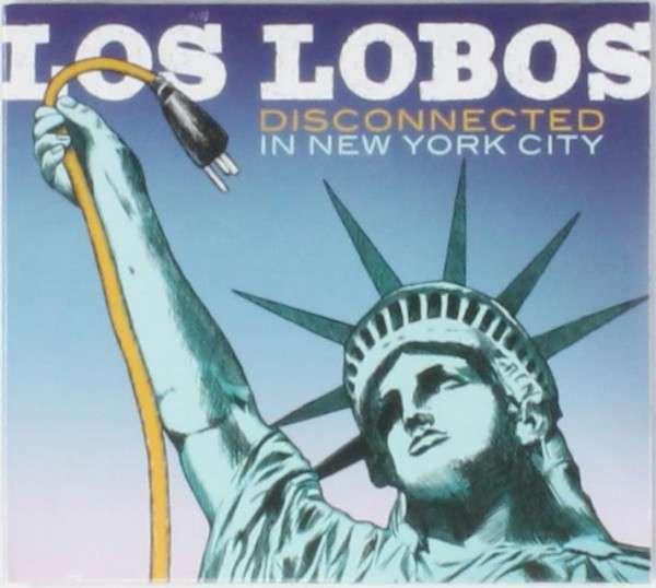 CD LOS LOBOS - DISCONNECTED IN NEW YORK CITY