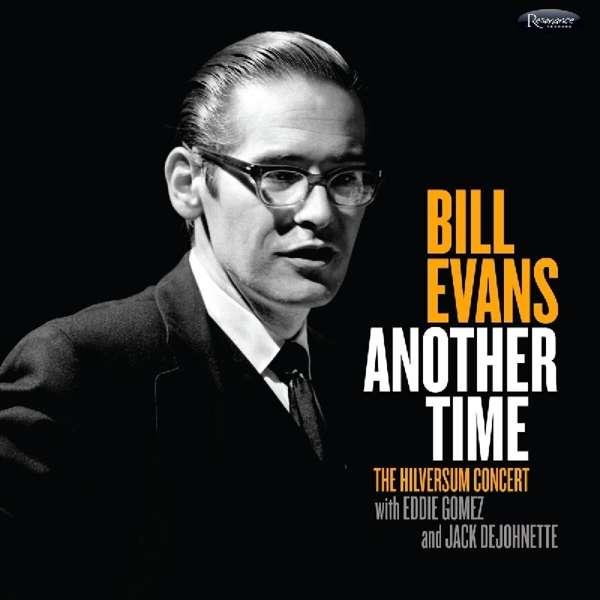 CD EVANS, BILL - ANOTHER TIME: THE HILVERSUM CONCERT