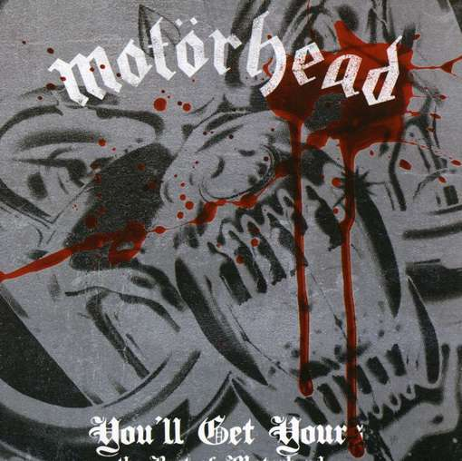 Motörhead - CD YOU'LL GET YOURS - THE BEST OF MOTÖRHEAD