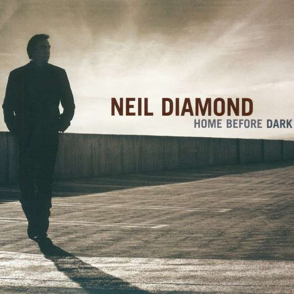 CD DIAMOND NEIL - HOME BEFORE DARK