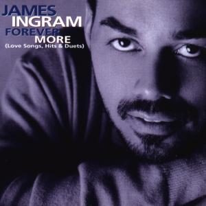 CD INGRAM, JAMES - Forever More (Love Songs, Hits
