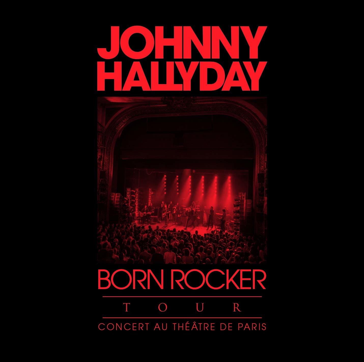 CD HALLYDAY, JOHNNY - BORN ROCKER TOUR - THEATRE DE PARIS
