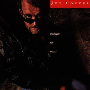 CD COCKER, JOE - UNCHAIN MY HEART