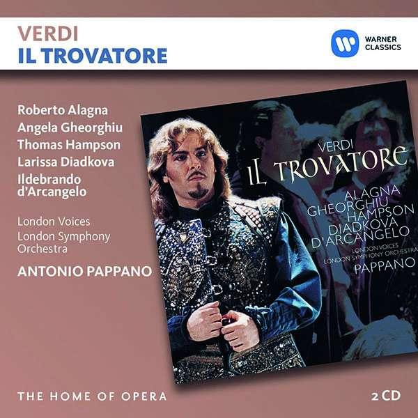 CD ALAGNA/GHEORGHIU/PAPPANO - VERDI: IL TROVATORE
